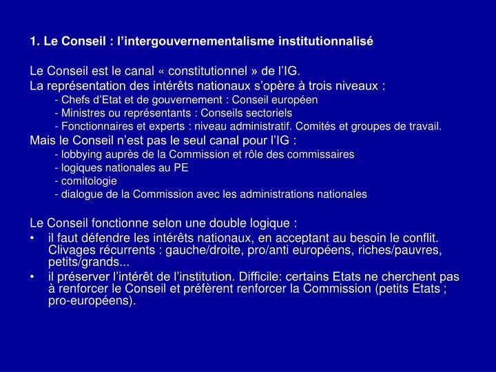 1. Le Conseil: l'intergouvernementalisme institutionnalisé