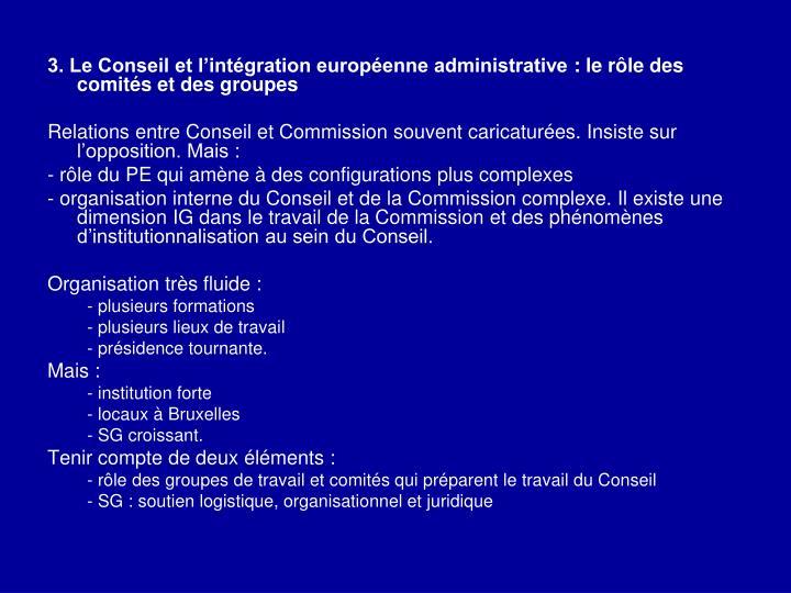 3. Le Conseil et l'intégration européenne administrative: le rôle des comités et des groupes