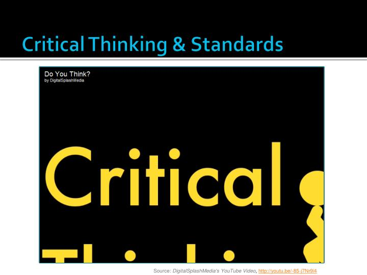 Critical Thinking & Standards