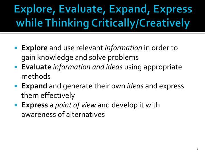 Explore, Evaluate, Expand, Express