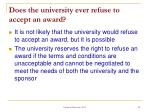 does the university ever refuse to accept an award