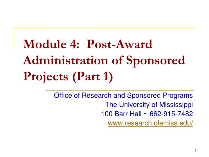 module 4 post award administration of sponsored projects part 1