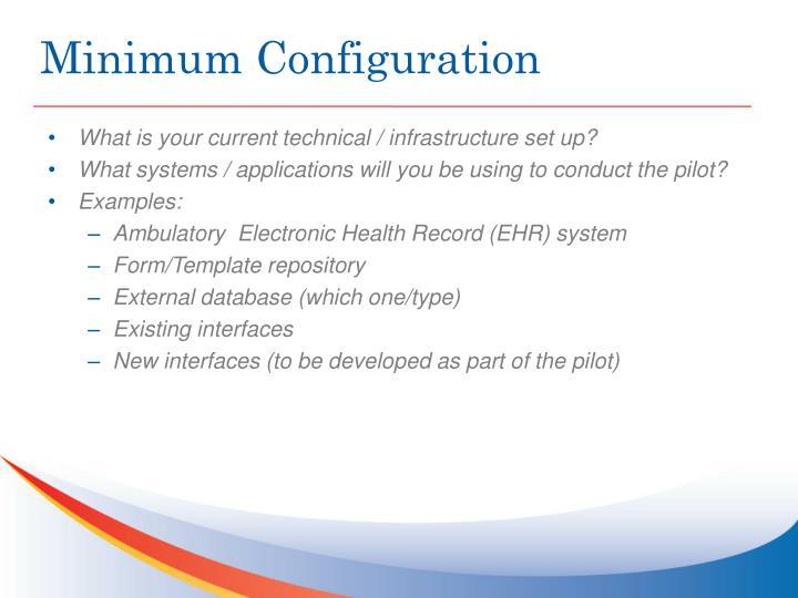 Minimum Configuration