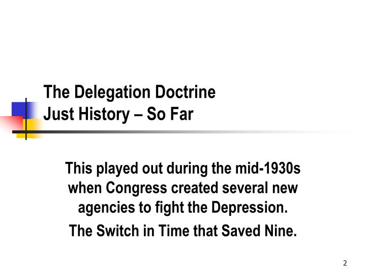 The delegation doctrine just history so far