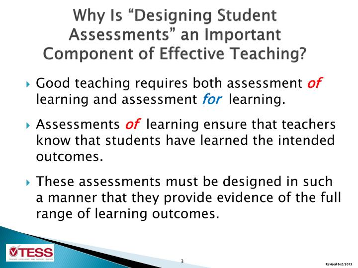 Why is designing student assessments an important component of effective teaching