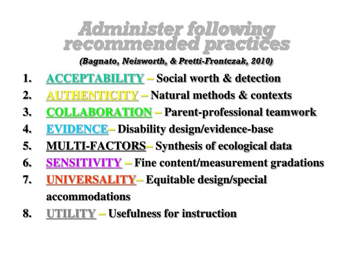 Administer following recommended practices