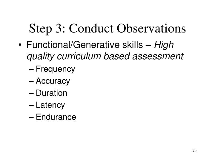 Step 3: Conduct Observations