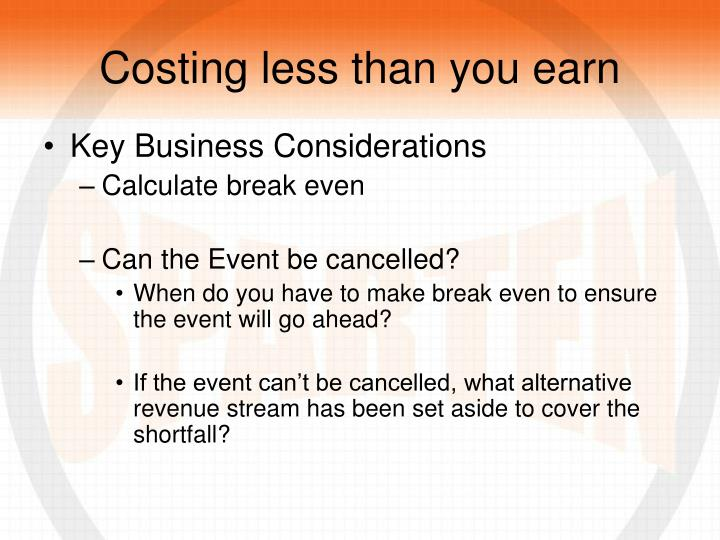Costing less than you earn