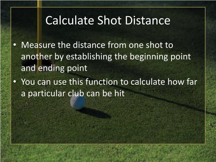 Calculate Shot Distance