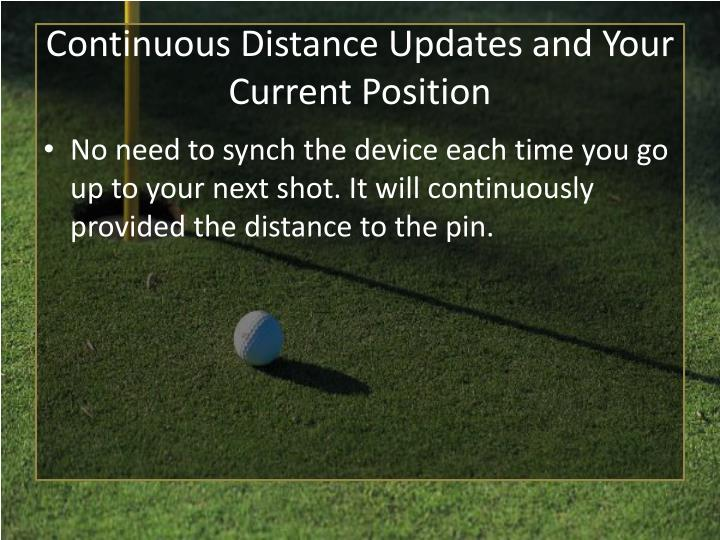 Continuous Distance Updates and Your Current Position