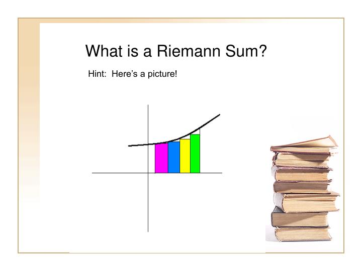 What is a Riemann Sum?