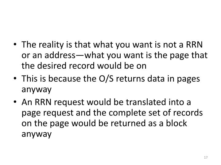 The reality is that what you want is not a RRN or an address—what you want is the page that the desired record would be on