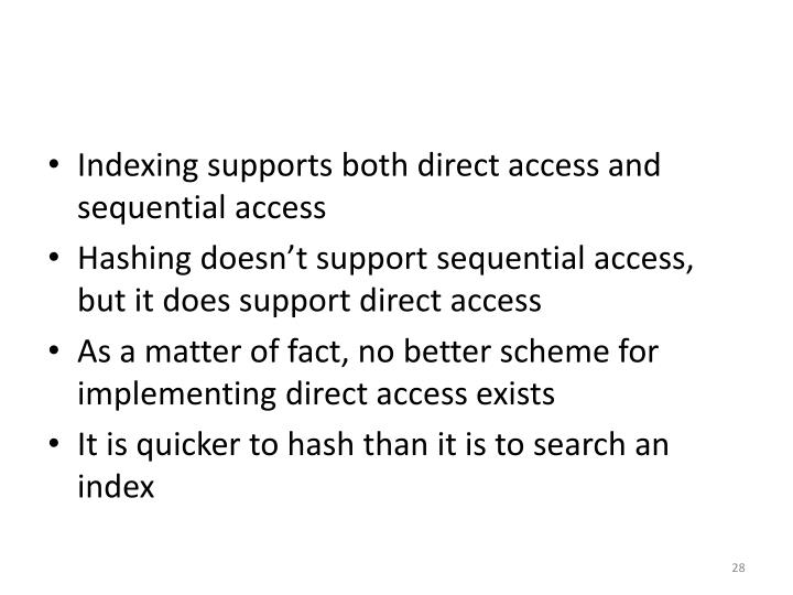 Indexing supports both direct access and sequential access
