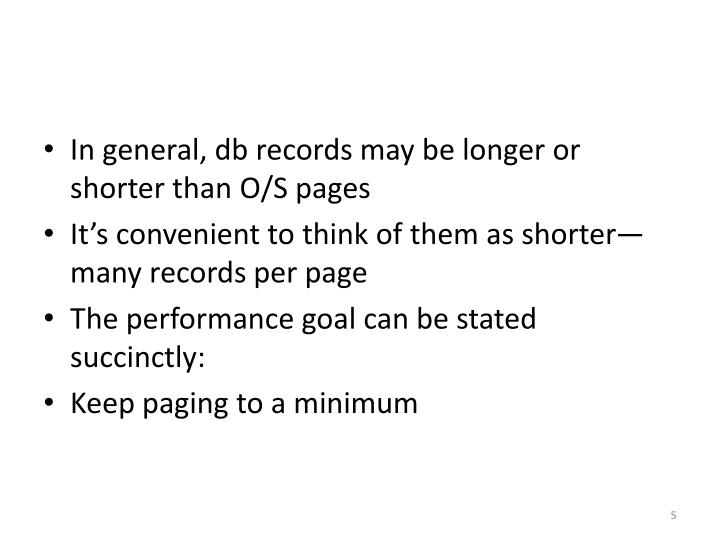 In general, db records may be longer or shorter than O/S pages