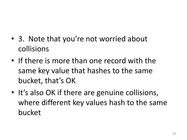 3.  Note that you're not worried about collisions
