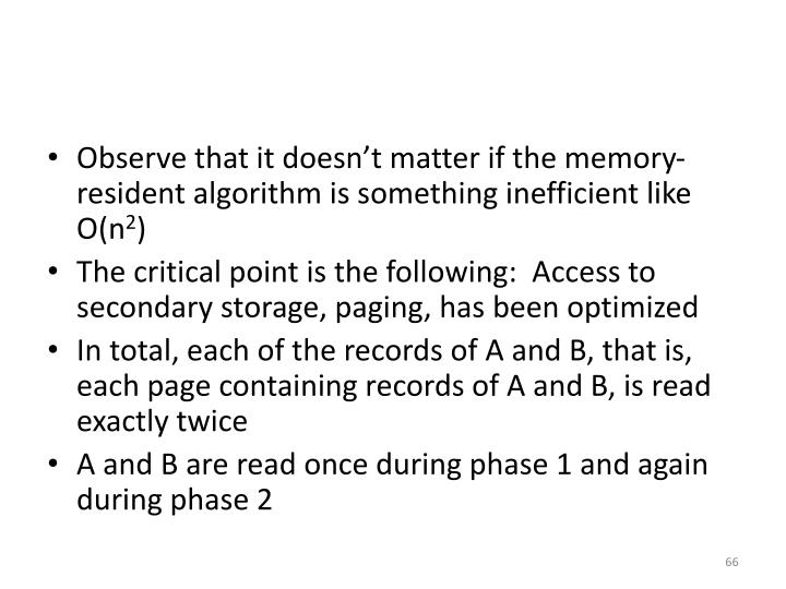 Observe that it doesn't matter if the memory-resident algorithm is something inefficient like O(n