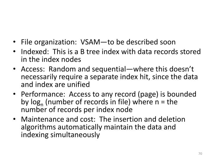 File organization:  VSAM—to be described soon