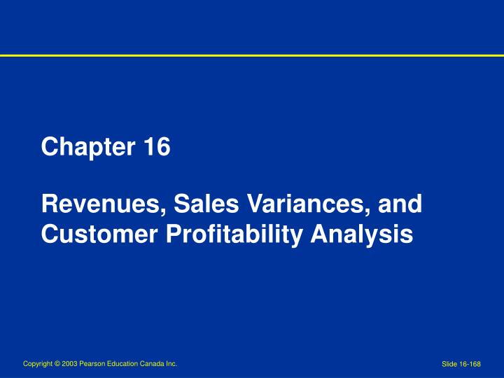 Chapter 16 revenues sales variances and customer profitability analysis