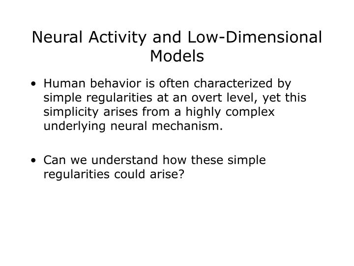 Neural Activity and Low-Dimensional Models