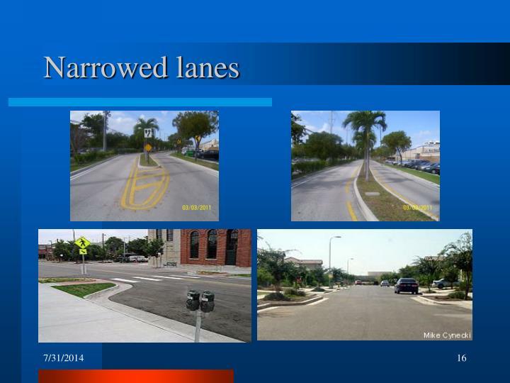 Narrowed lanes