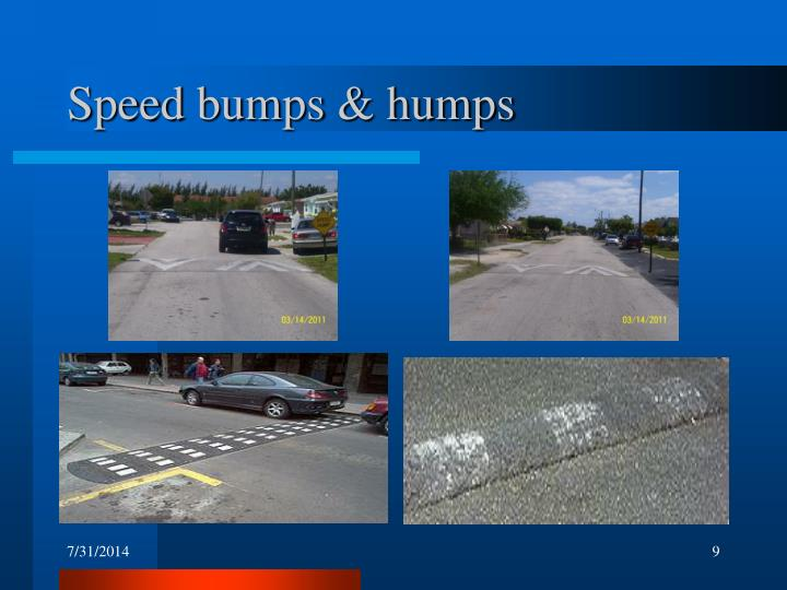 Speed bumps & humps