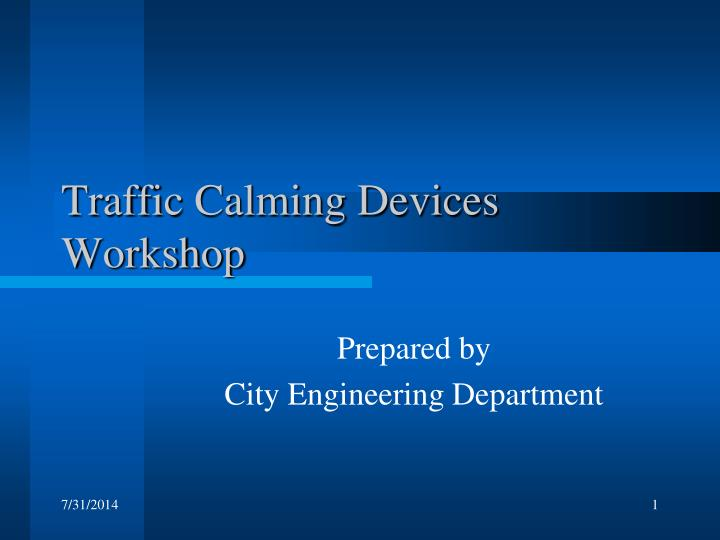 Traffic calming devices workshop