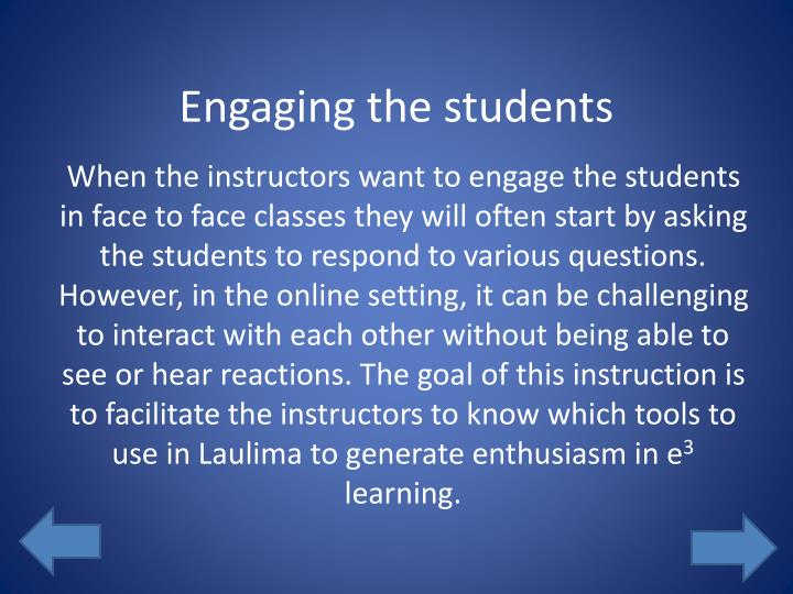 Engaging the students