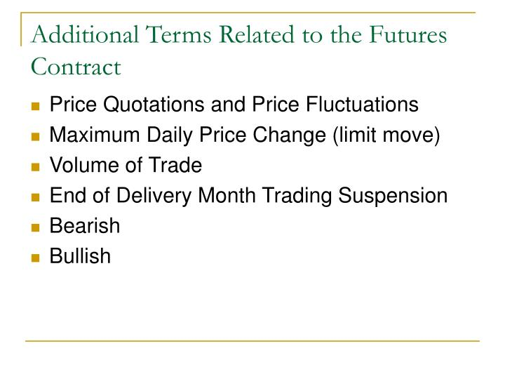 Additional Terms Related to the Futures Contract
