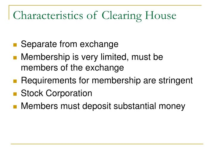 Characteristics of Clearing House