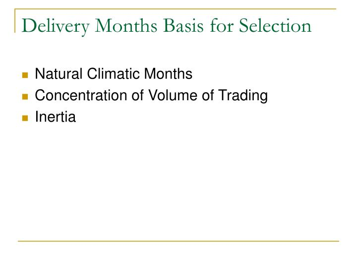 Delivery Months Basis for Selection
