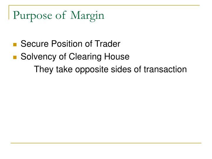 Purpose of Margin