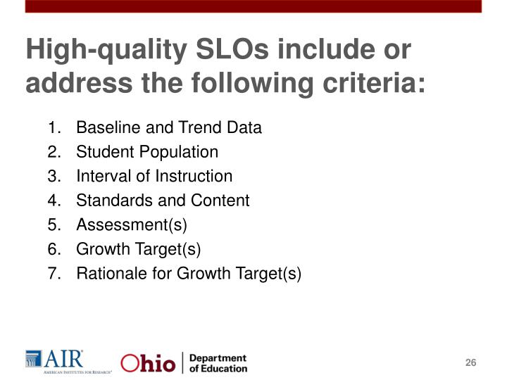 High-quality SLOs include or address the following criteria: