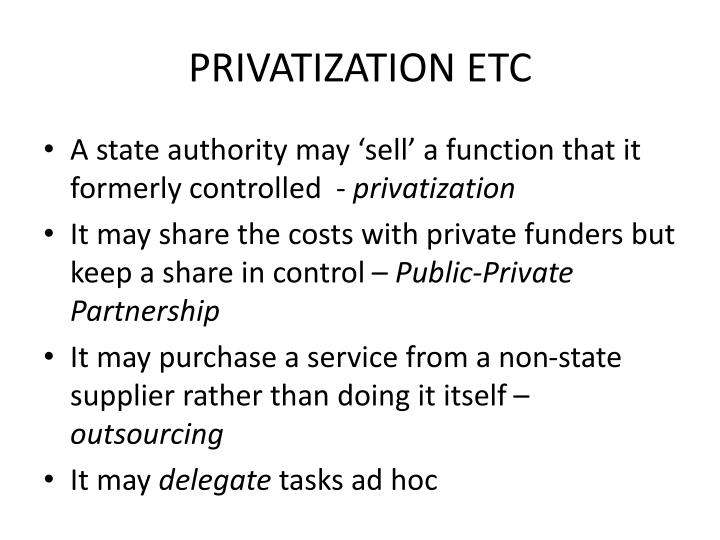 purpose of privatization Thatcher's privatization legacy at first, thatcher and the conservatives were politically cautious  the purpose of privatization was to ensure.