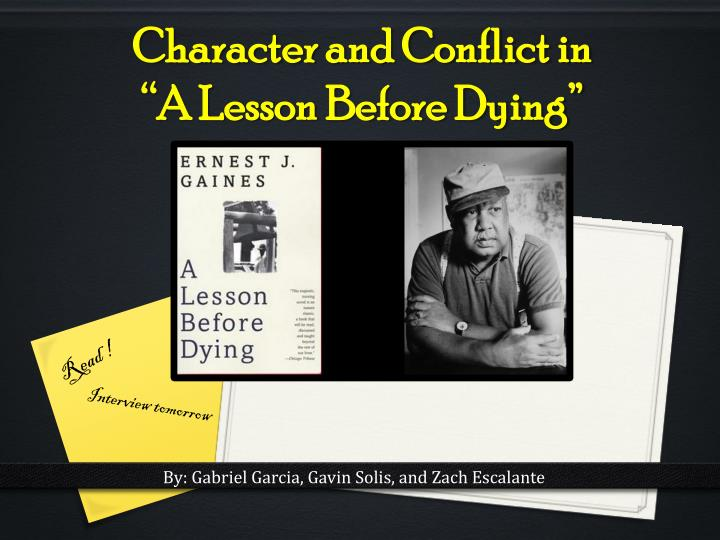 an analysis of a lesson before dying Free study guide: a lesson before dying by ernest gaines - free booknotes previous page | table of contents | next page downloadable / printable version a lesson before dying: free book summary notes / analysis.