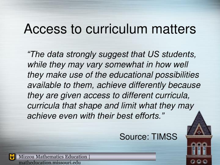 Access to curriculum matters