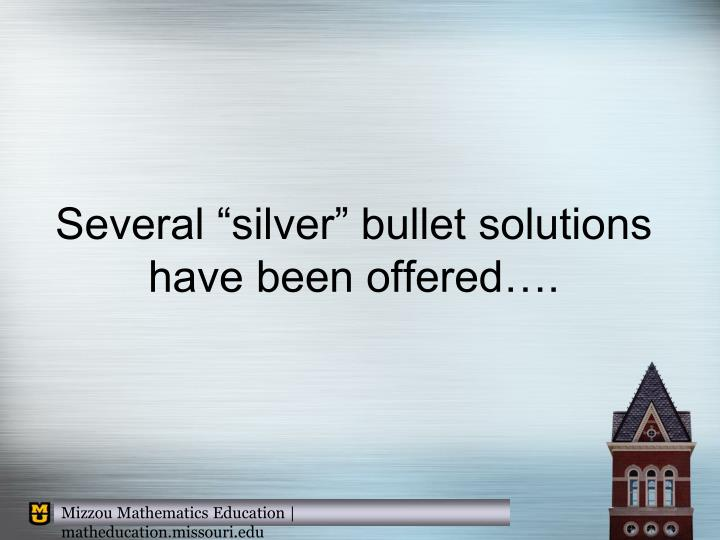 "Several ""silver"" bullet solutions have been offered…."
