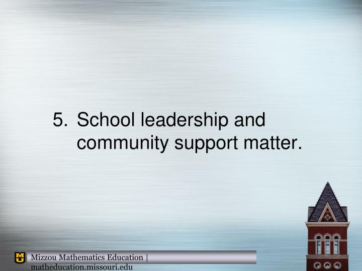 School leadership and community support matter.