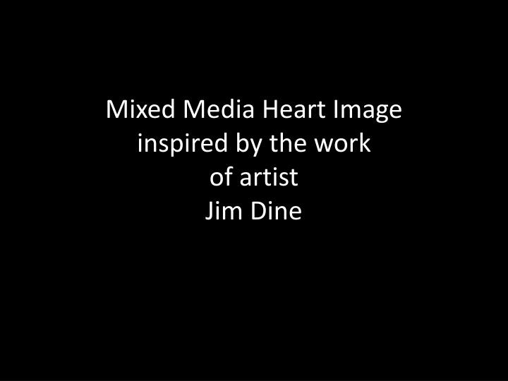 mixed media heart image inspired by the work of artist jim dine n.