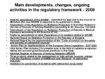 main developments changes ongoing activities in the regulatory framework 2008