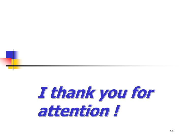 I thank you for attention