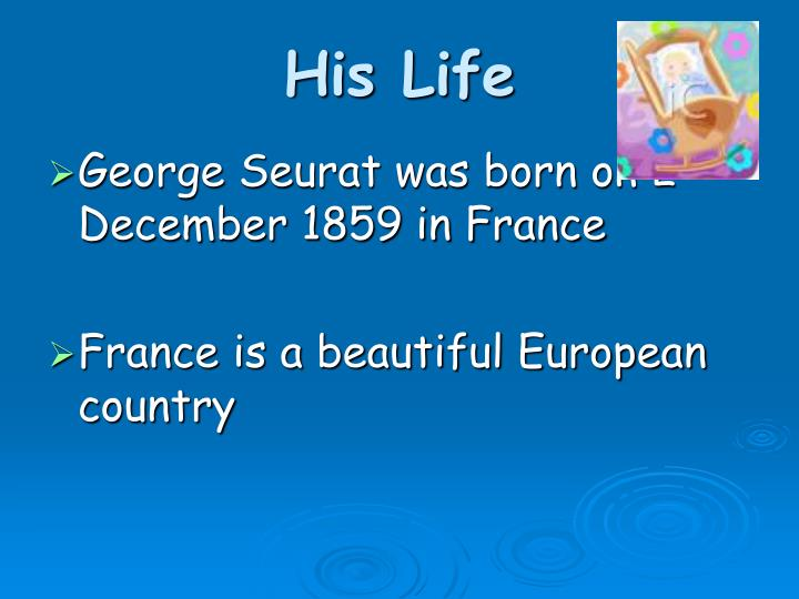 His life