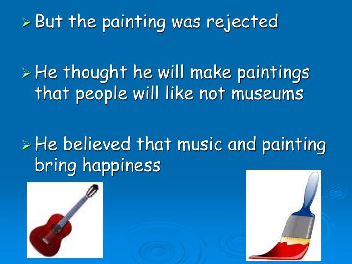 But the painting was rejected