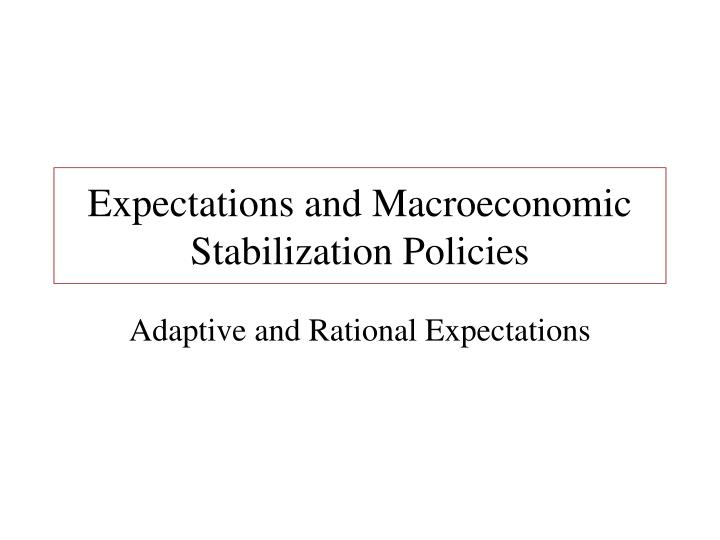 expectations and macroeconomic stabilization policies n.