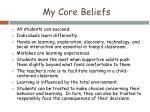 my core beliefs