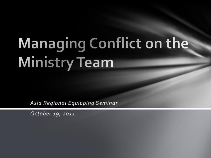 managing conflict on the ministry team n.