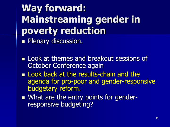 Way forward: Mainstreaming gender in poverty reduction