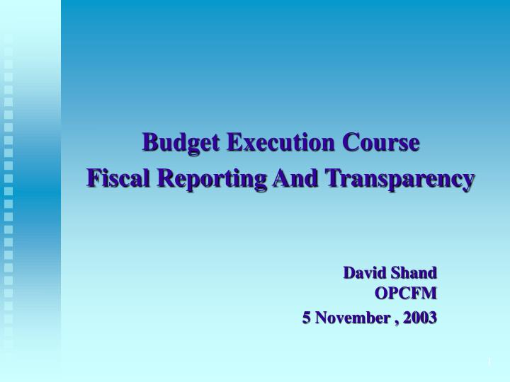 budget execution course fiscal reporting and transparency n.