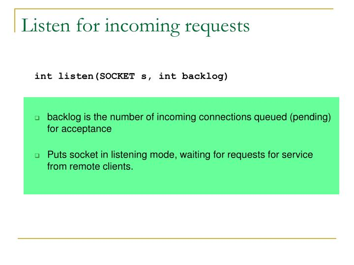 Listen for incoming requests