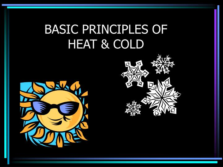 basic principles of heat cold n.