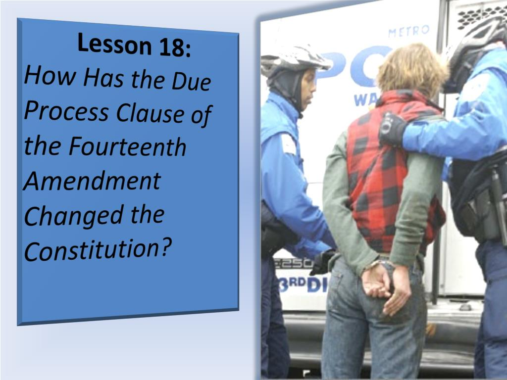 PPT - Lesson 18: How Has the Due Process Clause of the ...